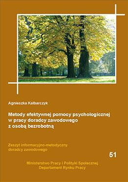 Metody efektywnej pomocy psychologicznej w pracy doradcy zawodowego z osobą bezrobotną