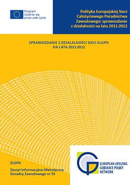 Polityka Całożyciowego Poradnictwa Zawodowego: sprawozdanie z działalności sieci ELGPN na lata 2011-2012
