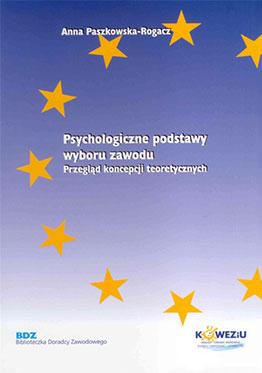 Psychologiczne podstawy wyboru zawodu. Przegląd koncepcji teoretycznych